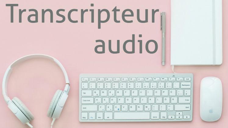retranscription audio métier de transcripteur